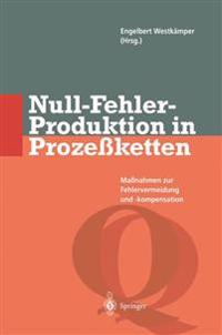 Null-Fehler-Produktion in Prozessketten