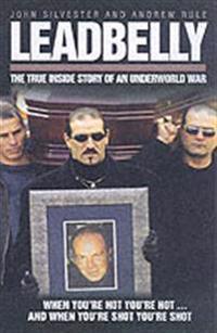 Leadbelly: The Inside Story of an Underworld War