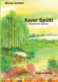 Xaver Spottl - Munchner Szenen
