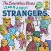 The Berenstain Bears Learn about Strangers