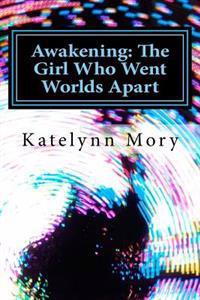 Awakening: The Girl Who Went Worlds Apart