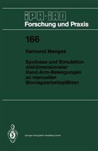 Synthese Und Simulation Dreidimensionaler Hand-Arm-Bewegungen an Manuellen Montagearbeitspl�tzen