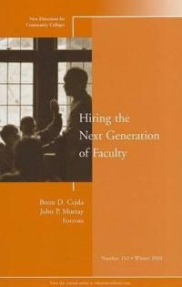 Hiring the Next Generation of Faculty: New Directions for Community College