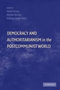 Democracy and Authoritarianism in the Postcommunist World