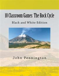 10 Classroom Games the Rock Cycle: Black and White Edition