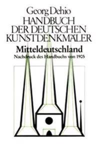 Mitteldeutschland. Handbuch der Deutschen Kunstdenkmäler 1