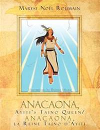 Anacaona, Ayiti's Taino Queen/Anacaona, La Reine Taino D'Ayiti