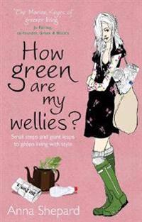 How green Are My Wellies?