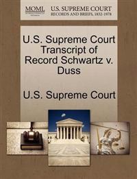 U.S. Supreme Court Transcript of Record Schwartz V. Duss