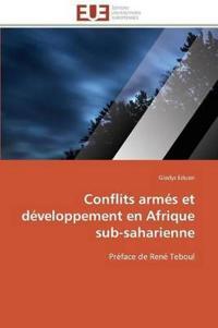 Conflits Arm�s Et D�veloppement En Afrique Sub-Saharienne
