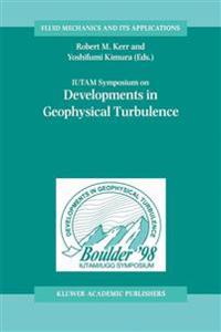 Iutam Symposium on Developments in Geophysical Turbulence