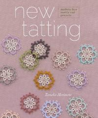 New Tatting: Modern Lace Motifs & Projects