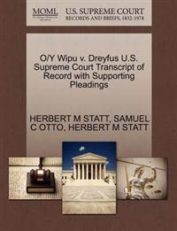 O/Y Wipu V. Dreyfus U.S. Supreme Court Transcript of Record with Supporting Pleadings