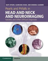 Pearls and Pitfalls in Head and Neck and Neuroimaging