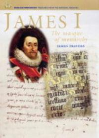 James I: The Masque of Monarchy