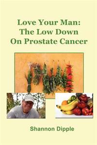 Love Your Man: The Lowdown on Prostate Cancer