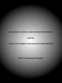 Analyses of Iron and Stone Meteorites, with the Field Columbian Museum of Meteorites