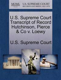U.S. Supreme Court Transcript of Record Hutchinson, Pierce & Co V. Loewy