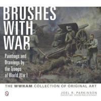 Brushes with War: Paintings and Drawings by the Troops of World War I