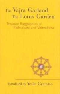 The Vajra Garland & The Lotus Garden