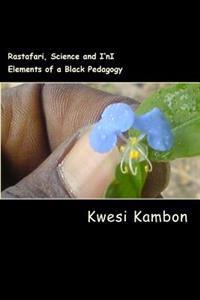 Rastafari, Science and I'ni: Elements of a Black Pedagogy