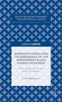 Sherman's March and the Emergence of the Independent Black Church Movement