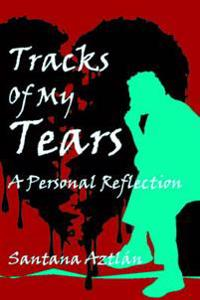 Tracks of My Tears: A Personal Reflection