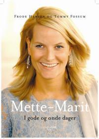 Mette-Marit - Frode Hansen, Tommy Fossum pdf epub