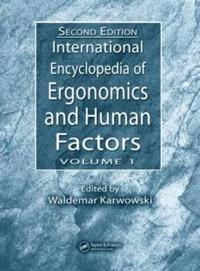International Encyclopedia Of Ergonomics And Human Factors