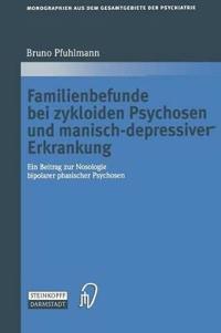 Familienbefunde Bei Zykloiden Psychosen Und Manisch-depressiver Erkrankung