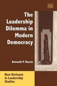 The Leadership Dilemma in Modern Democracy