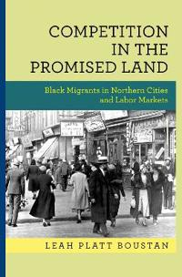 Competition in the Promised Land: Black Migrants in Northern Cities and Labor Markets