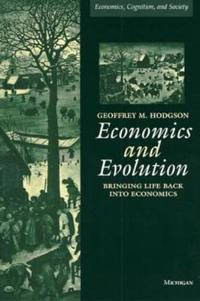Economics and Evolution: Bringing Life Back into Economics