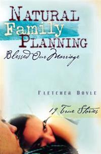Natural Family Planning Blessed Our Marriage: 19 True Stories