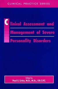 Clinical Assessment and Management of Severe Personality Disorders