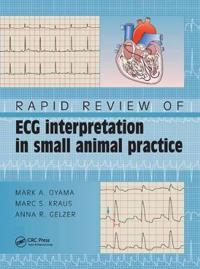 Rapid review of ecg interpretation in small animal practice
