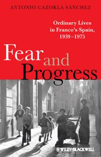 Fear and Progress: Ordinary Lives in Franco's Spain, 1939-1975