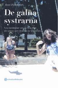 De galna systrarna - Fyra berättelser om att leva med ett syskon som drabba