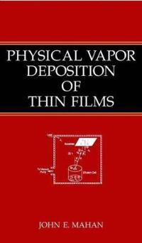 Physical Vapor Deposition of Thin Films