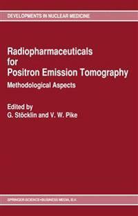 Radiopharmaceuticals for Positron Emission Tomography - Methodological Aspects