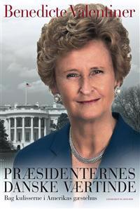 Præsidenternes danske værtinde