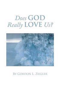 Does God Really Love Us?