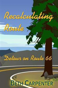 Recalculating Route: And Detour on Route 66