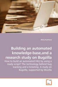 Building an Automated Knowledge-base and a Research Study on Bugzilla