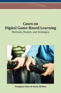 Cases on Digital Game-Based Learning