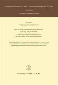 Theoretische Und Experimentelle Untersuchungen Des Bewegungsverhaltens Von Halbtauchern