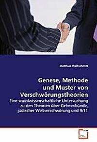 Genese, Methode und Muster von Verschwörungstheorien