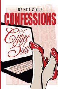 Confessions of a Cyber Slut