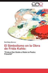 El Simbolismo En La Obra de Frida Kahlo