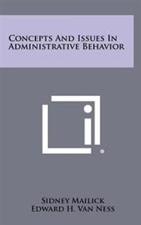 Concepts and Issues in Administrative Behavior
